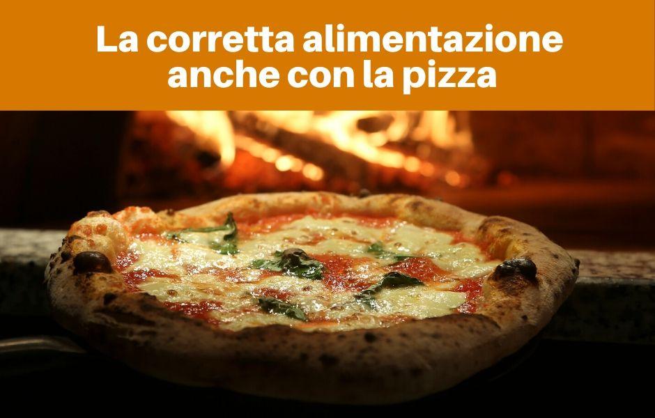 La corretta alimentazione anche con la Pizza